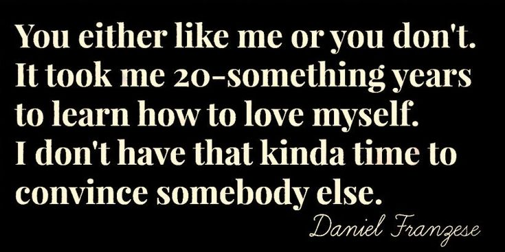 """""""You either like me or you don't. It took me 20-something years to learn how to love myself. I don't have that kinda time to convince somebody else."""" - Daniel Franzese"""