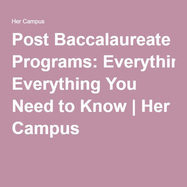 Post Baccalaureate Programs: Everything You Need to Know | Her Campus