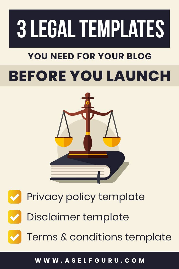 3 Legal Templates And Legal Forms You Need On Your Blog And Website To Comply With The Law And Protect Yourself And Online Busi Blog Legal Policy Template Blog