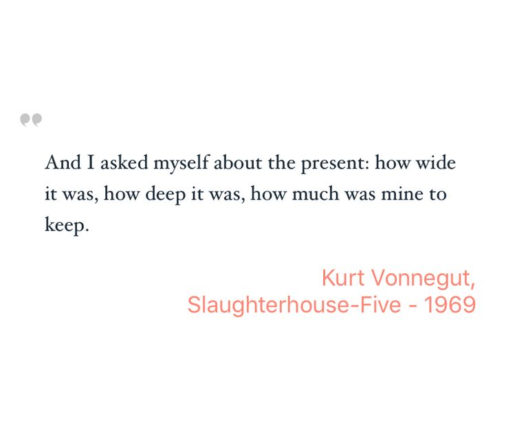 Inspiring Quote by Kurt Vonnegut from Slaughterhouse-Five #Literature - Saved on @quotle