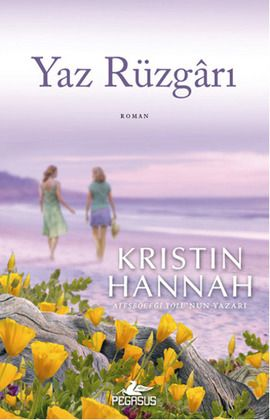 yaz ruzgari - kristin hannah - pegasus  http://www.idefix.com/kitap/yaz-ruzgari-kristin-hannah/tanim.asp