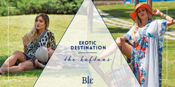 Blog - Exotic destination must-haves: the kaftans.