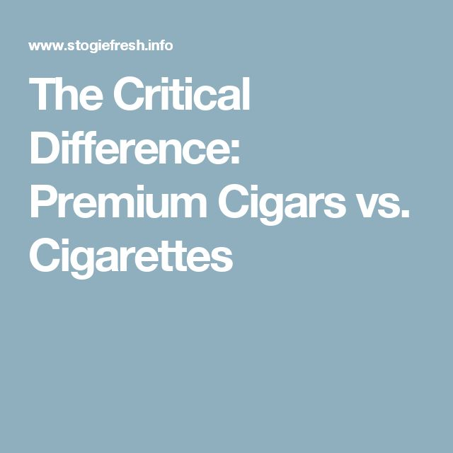 The Critical Difference: Premium Cigars vs. Cigarettes