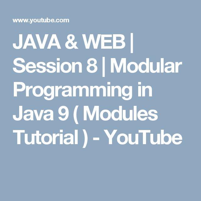 JAVA & WEB | Session 8 | Modular Programming in Java 9 ( Modules Tutorial ) - YouTube