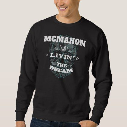MCMAHON Family Livin' The Dream. T-shirt - personalize gift idea special custom diy or cyo
