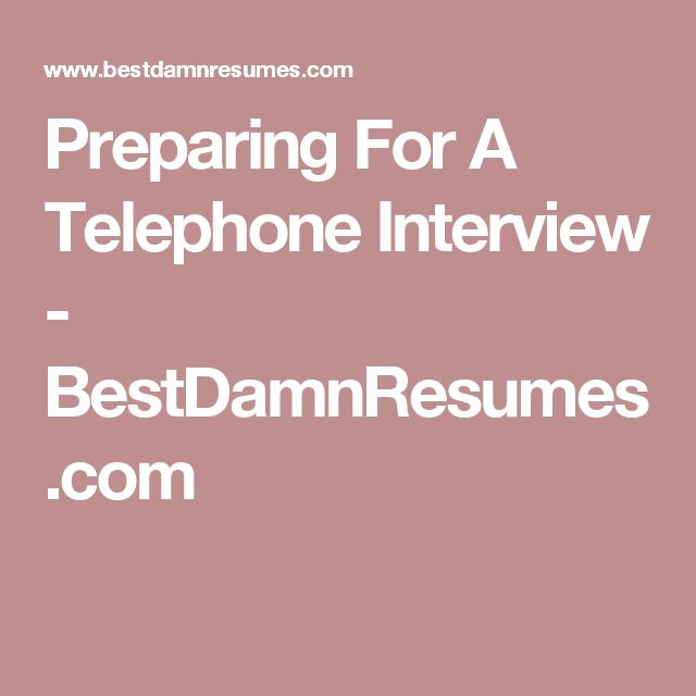Preparing For A Telephone Interview - BestDamnResumes.com
