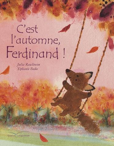 C'est l'automne, Ferdinand ! * Julia Rawlinson & Tiphanie Beeke