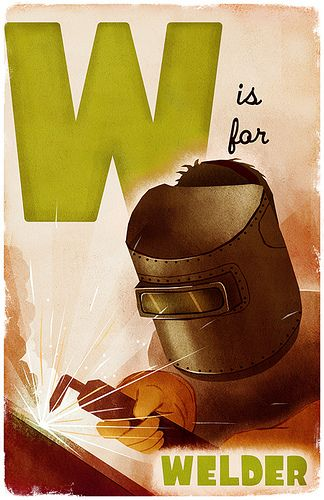 W is for Welder by dpsullivan, via Flickr: Derek Sullivan, Alphabet Street, Alphabet Ii, Welders Pipeline, Alphabet Books, Ironwork Welding, Pipeline Welders, Welders Wife, Alphabet Soups