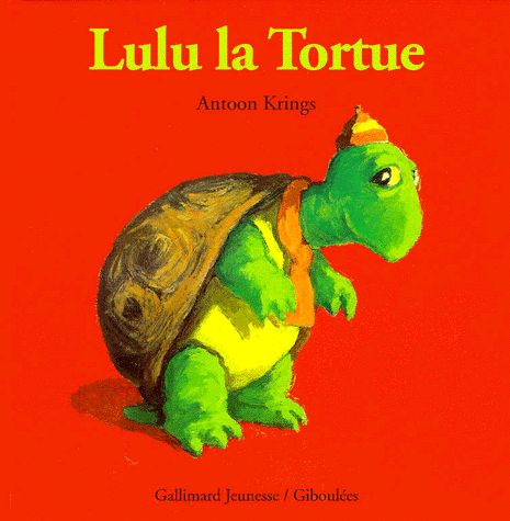 Lulu la Tortue. Antoon Krings - Decitre - 9782070596782 - Livre