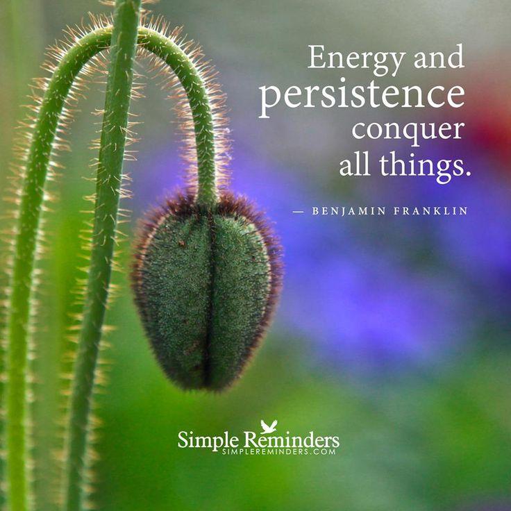 Con energia e perseveranza puoi conquistare qualsiasi cosa
