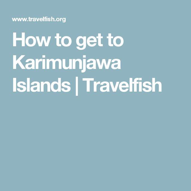 How to get to Karimunjawa Islands | Travelfish