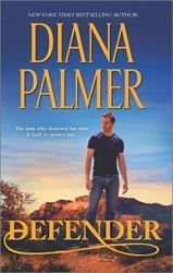 Have you read Diana Palmer's latest release, Defender?