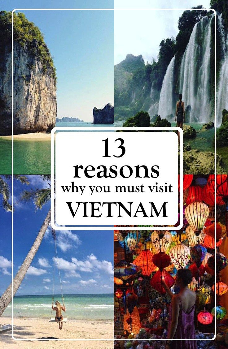 13 REASONS WHY YOU MUST VISIT VIETNAM