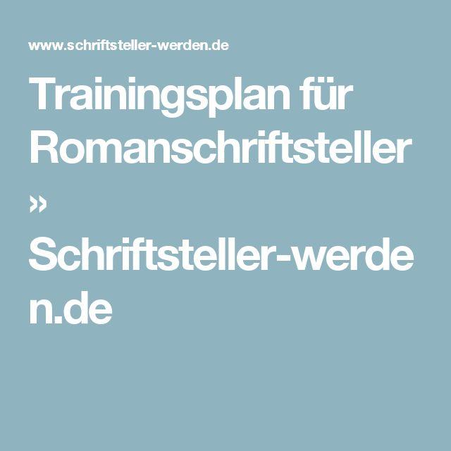 Trainingsplan für Romanschriftsteller » Schriftsteller-werden.de