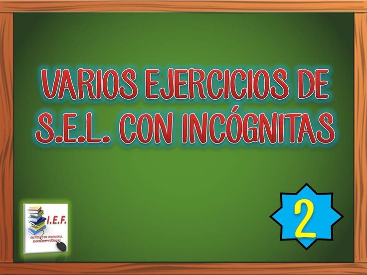 VARIOS EJERCICIOS DE SISTEMAS DE ECUACIONES LINEALES CON INCÓGNITAS 2