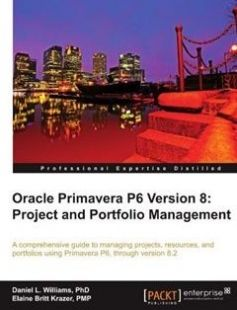 Oracle Primavera P6 Version 8: Project and Portfolio Management free download by Daniel L. Williams PhD Elaine Britt Krazer ISBN: 9781849684682 with BooksBob. Fast and free eBooks download.  The post Oracle Primavera P6 Version 8: Project and Portfolio Management Free Download appeared first on Booksbob.com.