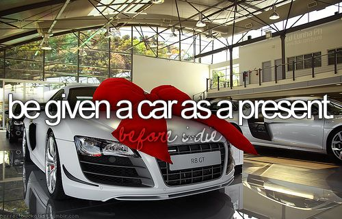 why notGraduation Gift, Bucketlist, Happy Birthday, Buckets Lists, First Cars, 16Th Birthday, Future Cars, Graduation Presents, Big Bows