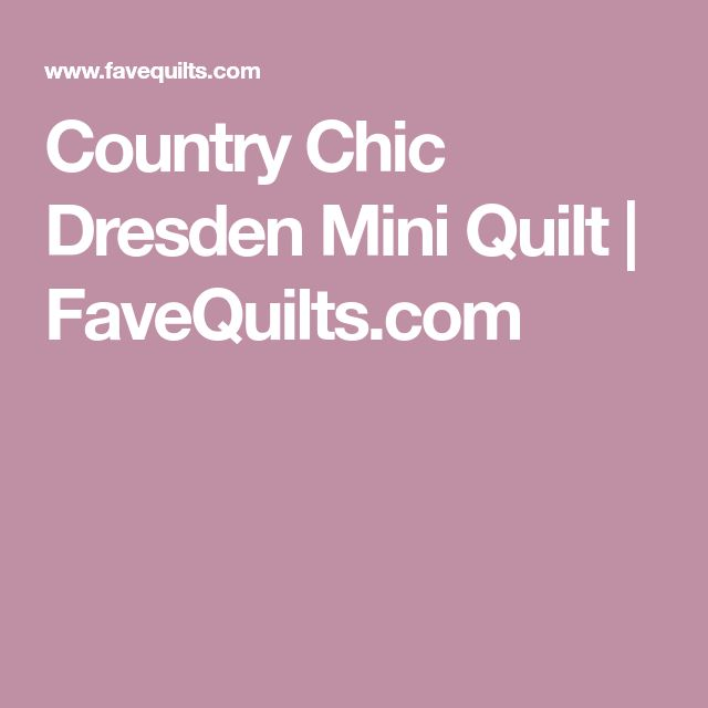 Country Chic Dresden Mini Quilt | FaveQuilts.com