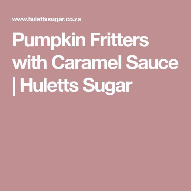 Pumpkin Fritters with Caramel Sauce   Huletts Sugar