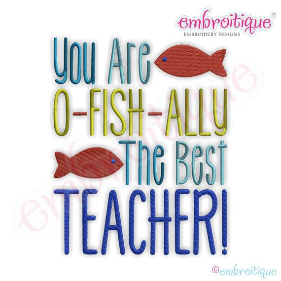 You Are O-fish-ally the Best Teacher  Instant Email by Embroitique