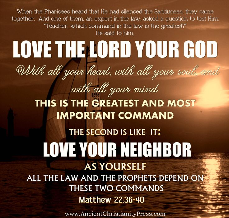The greatest Law is Love the Lord your God