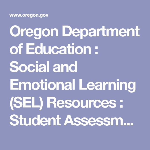 Oregon Department of Education : Social and Emotional Learning (SEL) Resources : Student Assessment : State of Oregon