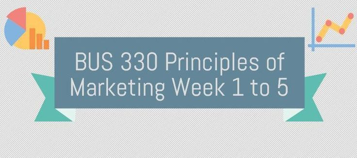 BUS 330 Principles of Marketing, Assignment, Discussion, Final PaperWeek 1DQ 1, Role of the Marketing FunctionDQ 2, Products and ServicesJournal Learning ReflectionQuizWeek 2DQ 1, Product Life CycleDQ 2, Product Usage CategoriesJournal Learning Reflection, The 4 P'sQuizWeek 3Assignment, Youth Orient