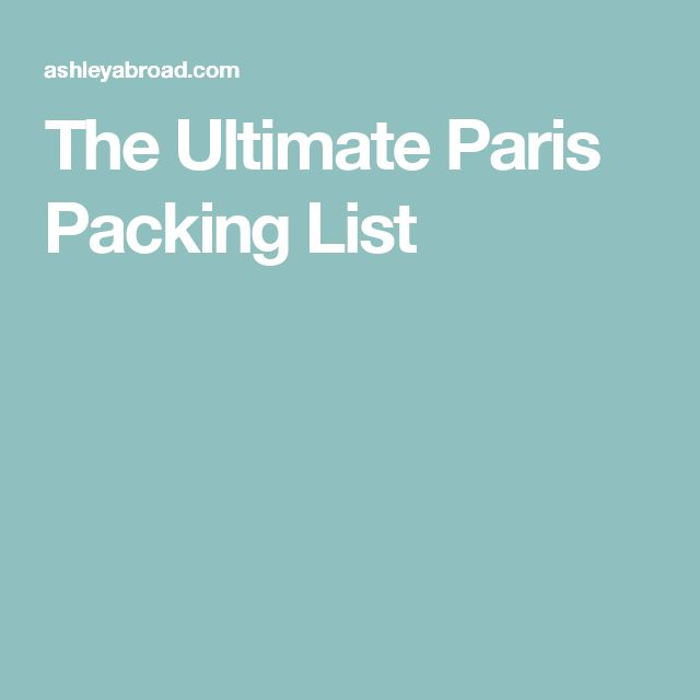 The Ultimate Paris Packing List