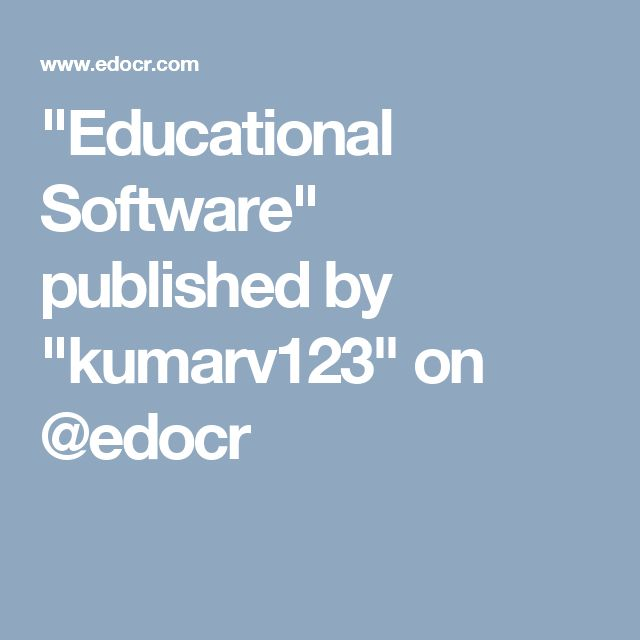 """Educational Software"" published by ""kumarv123"" on @edocr"