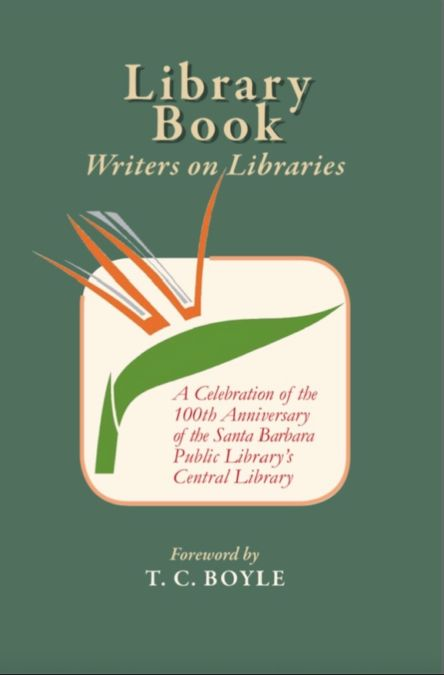 Library Book: Writers on Libraries is an anthology celebrating the 100th Anniversary of the Santa Barbara Public Library's Central Library. http://sbseasons.com/2017/06/library-book-writers-on-libraries/ #sbseasons #sb #santabarbara #SBSeasonsMagazine #SBBooks #SBNonprofits #LibraryBook #SBPublicLibrary #FriendsoftheSBPublicLibrary  To subscribe visit sbseasons.com/subscribe.html