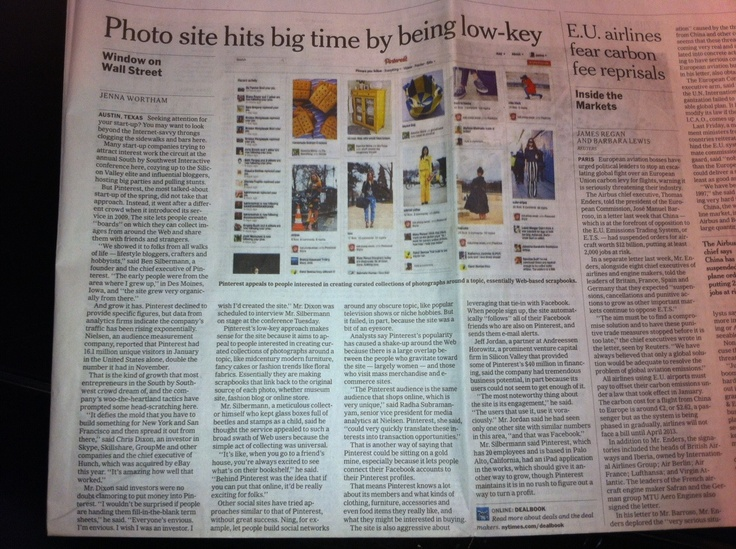 ..very good article about Pinterest by Jenna Wortham  on March 11 2012  ..New York Times  International Herald Tribune  http://www.nytimes.com/2012/03/12/technology/start-ups/pinterest-aims-at-the-scrapbook-maker-in-all-of-us.html?pagewanted=1&_r=1&sq=pinterest&st=cse&scp=1