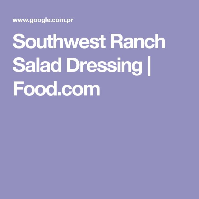 Southwest Ranch Salad Dressing | Food.com