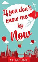"Curled Up With a Good Book and a Cup of Tea: ""If You Don't Know Me By Now"" by A.L. Michael"