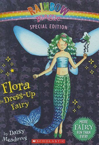 Bestseller Books Online Rainbow Magic Special Edition: Flora the Dress-Up Fairy Daisy Meadows $6.99  - http://www.ebooknetworking.net/books_detail-0545221765.html