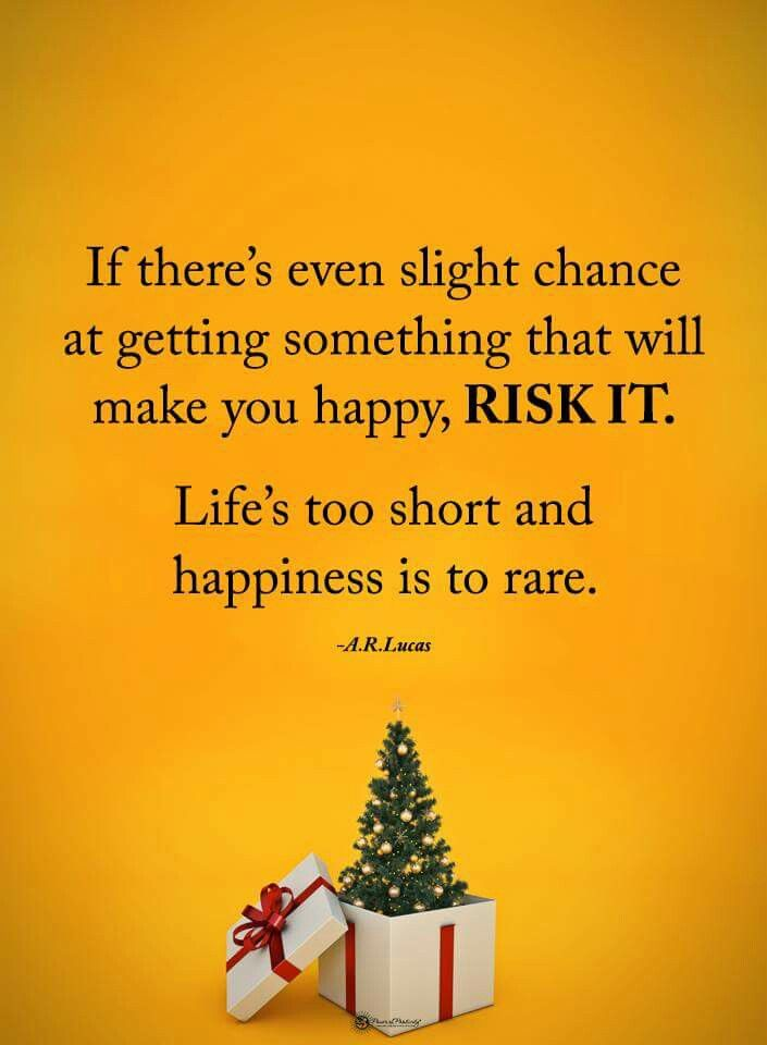 . #happiness #life #risk