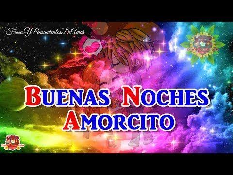 Buenas Noches Amorcito Lindo Te Mando Mil Besos Y Un Abrazo Muy Fuerte Te Amo - YouTube