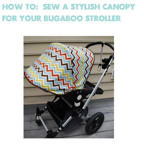 How to sew a new canopy for your Bugaboo stroller. This might be my next project since I successfully redid the car seat cover.