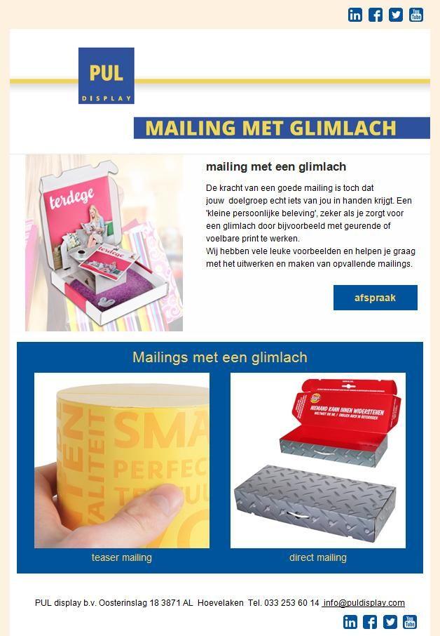 Een (fysieke) mailing met een glimlach! Want een mailing met een verrassende vormgeving, reliëf of geur maakt meer indruk bij de ontvanger. Bent u ook toe aan een opvallende mailing? Neem contact met ons op via: info@  puldisplay.com