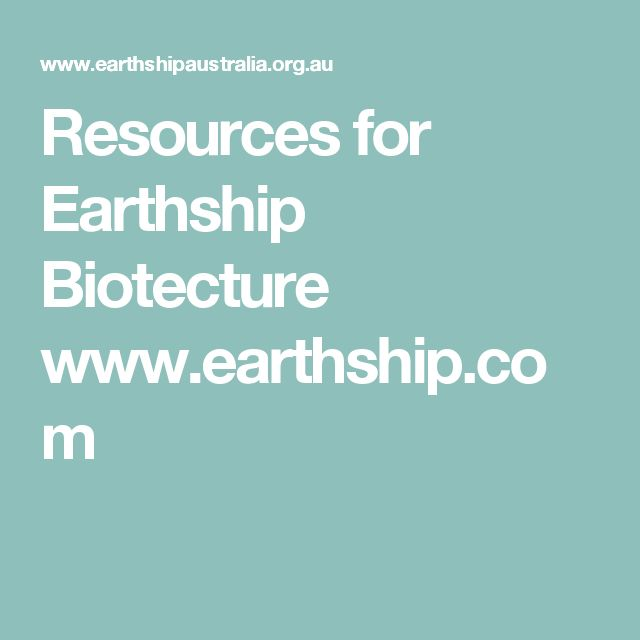 Resources for Earthship Biotecture www.earthship.com