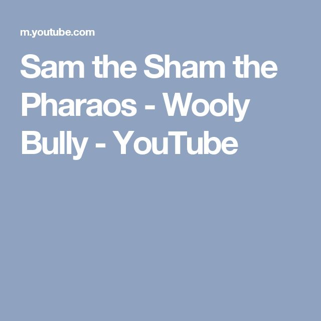 Sam the Sham the Pharaos  -  Wooly Bully - YouTube