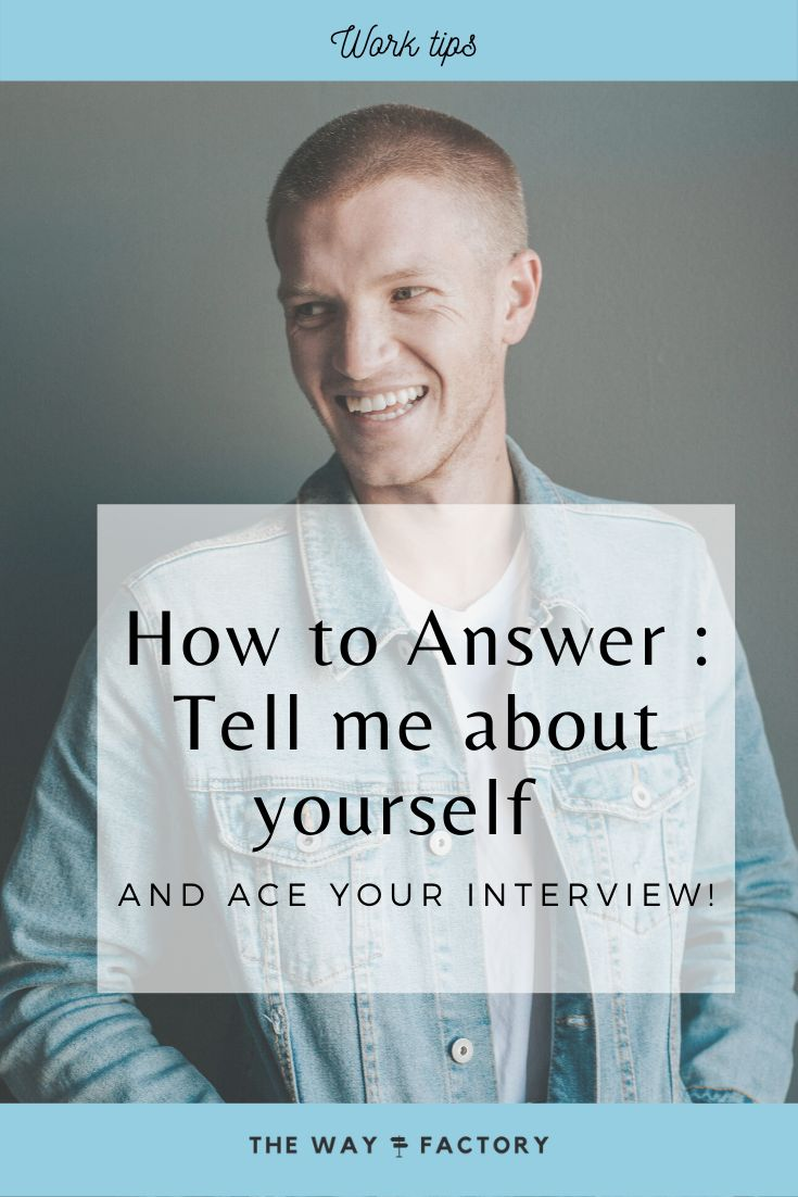 """How to Answer """"Tell Me About Yourself""""? The Way Factory"""