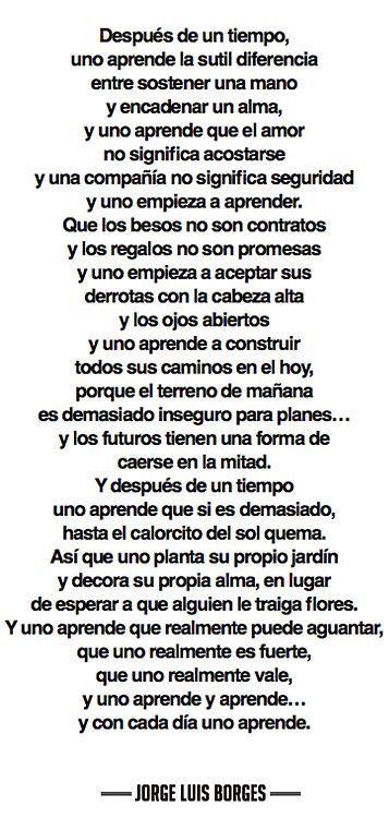 Y uno aprende y aprende.. Y con cada día uno aprende :) #frases #JorgeLuisBorges #aprender