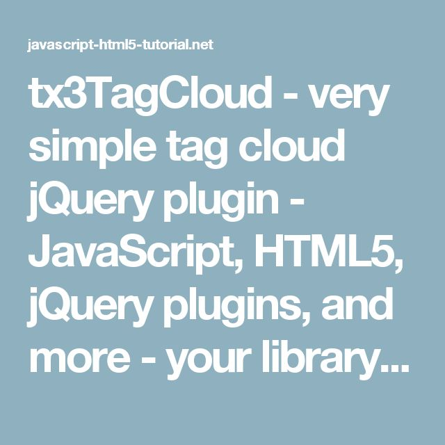 tx3TagCloud - very simple tag cloud jQuery plugin - JavaScript, HTML5, jQuery plugins, and more - your library of scripts, tutorials and snippets!