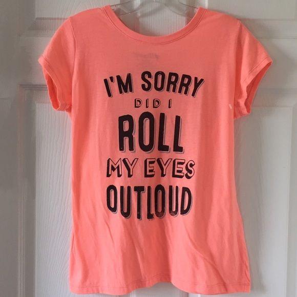 "ONE HOUR SALE""I'M SORRY DID I ROLL MY EYES Cute Tee ""I'M SORRY DID I ROLL MY EYES OUTLOUD"" New ~Color:  Neon Orange~Smoke FREE Home~ Cute Tee Tops Tees - Short Sleeve"