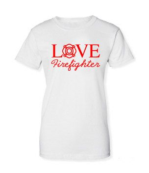 Love Your Firefighter Apparel by Brand My Swag on Etsy, $22.00+