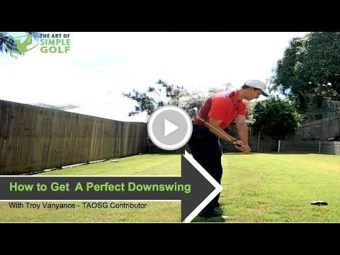 Golf Tips On How to Get Into the Perfect Golf Downswing Position