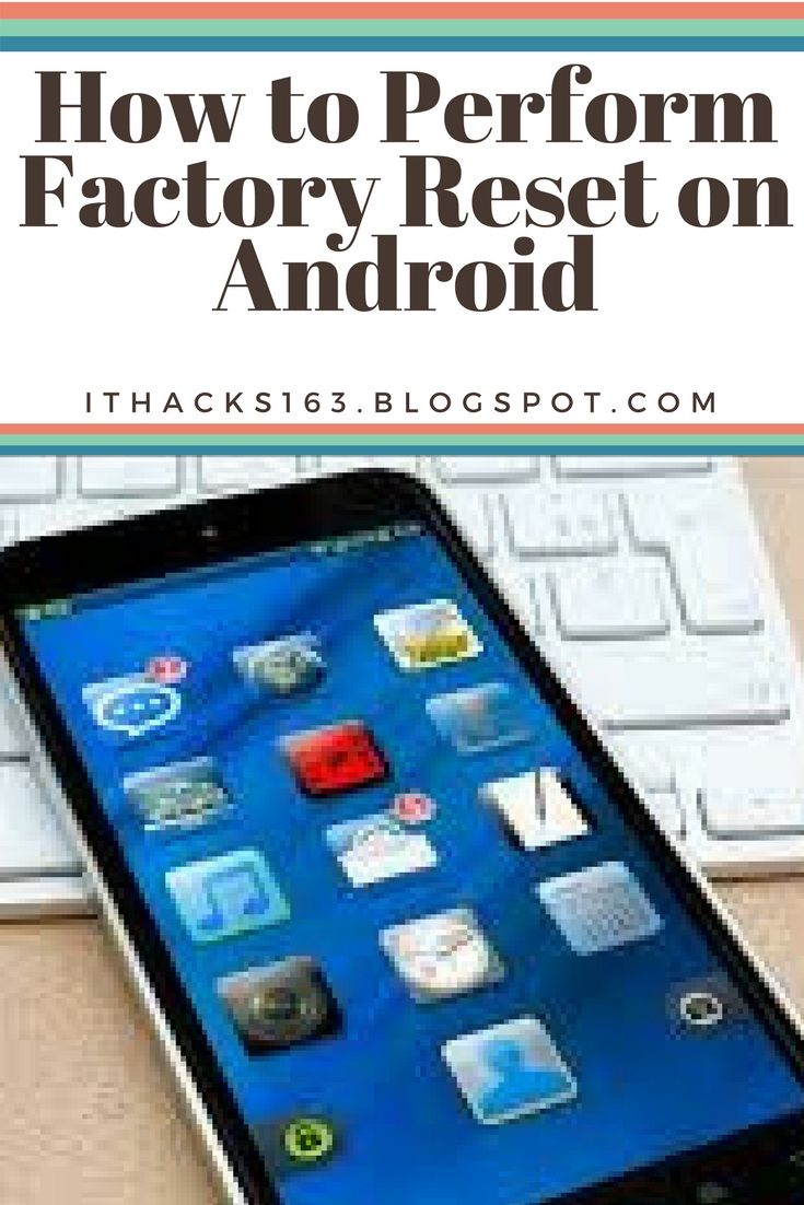 How To Perform Factory Reset On Android Smartphone Blogging