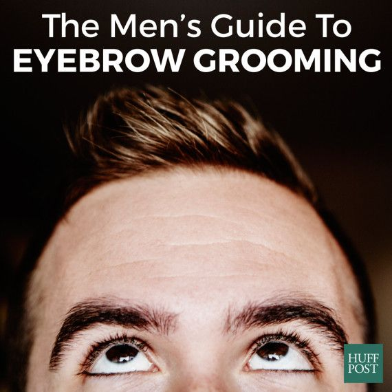 Men's Guide to Eyebrow Grooming by the Huffington Post