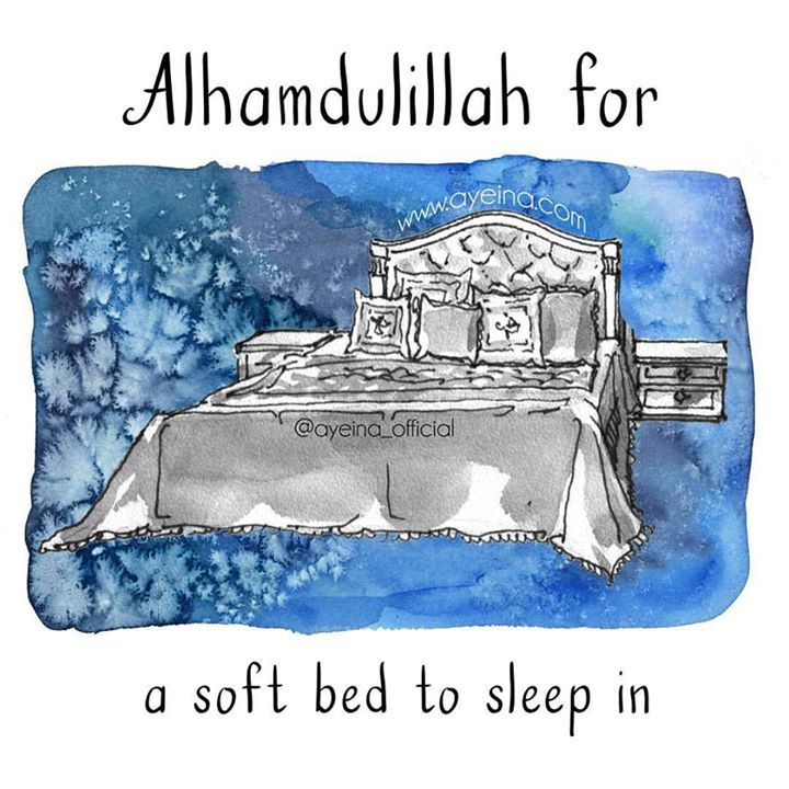 165: Alhamdulillah for soft bed to sleep in. #AlhamdulillahForSeries