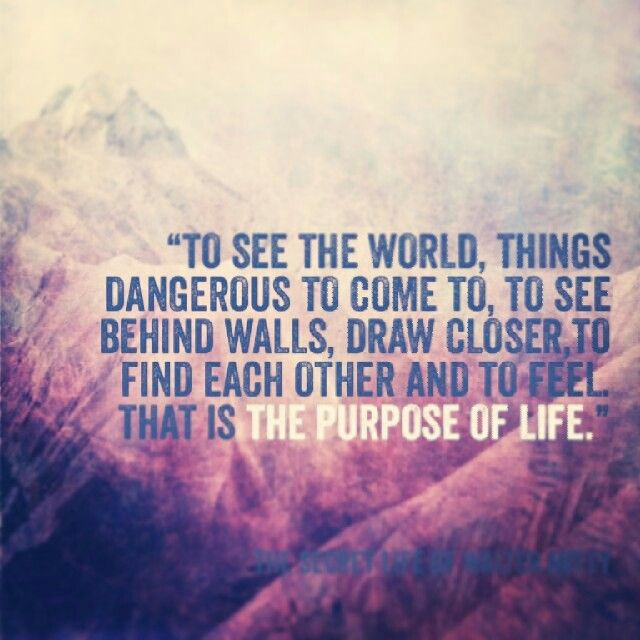 Movie Quotes About Life: The Secret Life Of Walter Mitty